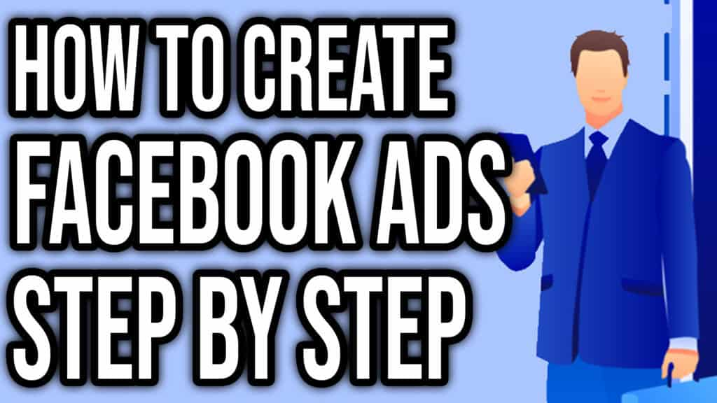How To Create Facebook Ads Step by Step